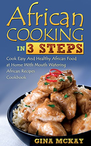 African cooking in 3 steps cook easy and healthy african food at african cooking in 3 steps cook easy and healthy african food at home with mouth forumfinder Image collections