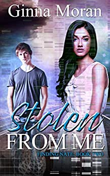 Stolen from Me (Finding Nate Book 2) by [Moran, Ginna]