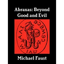 Abraxas: Beyond Good And Evil (The Divine Series Book 10)