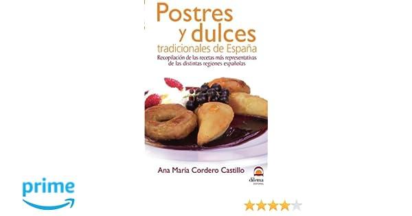 Postres y dulces tradicionales de España: Recopilación de las recetas más representativas de las distintas regiones españolas: Amazon.es: Ana María Cordero ...