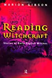 Reading Witchcraft, Marion Gibson, 0415206456