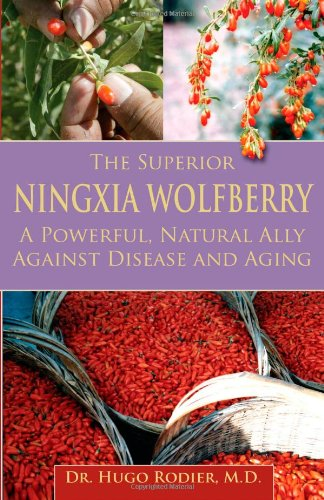 Download The Superior Ningxia Wolfberry: A Natural, Powerful Ally Against Disease And Aging ebook