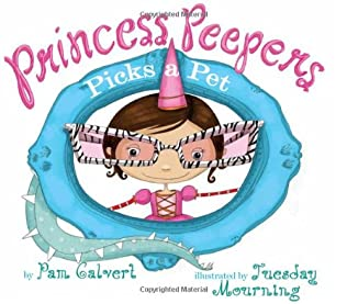 book cover of Princess Peepers Picks a Pet