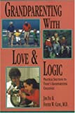 img - for By Jim Fay Grandparenting With Love & Logic: Practical Solutions to Today's Grandparenting Challenges Grandpar book / textbook / text book