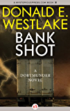 Bank Shot (The Dortmunder Novels Book 2)
