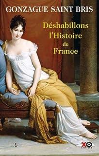 Déshabillons l'histoire de France : tableau des moeurs françaises, Saint Bris, Gonzague