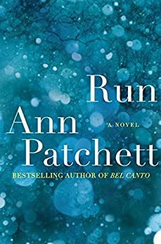 Run: A Novel by [Patchett, Ann]