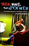 Red, White, and Spooked, M. Keith Booker, 0313357749