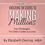 From Knocking on Doors to Making Millions: Top Strategies for Direct Sales Success | Elizabeth Demas