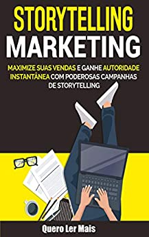 Storytelling Marketing: E-book Storytelling Marketing (Ganhar Dinheiro Livro 3) por [Quero Ler Mais, Editora]