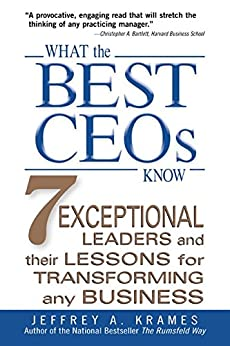 What the Best CEOs Know: 7 Exceptional Leaders and Their Lessons for Transforming Any Business de [Krames, Jeffrey A., Krames, Jeffrey A.]