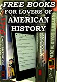 Free Books For Lovers of American History: Over 300 Free Downloadable American History Books For You to Enjoy (Free Books for a Quick Download Book 5)