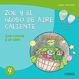 Libros infantiles: Zoe conoce a un Alien: Zoe y el Globo de Aire Caliente (libros infantiles, ...