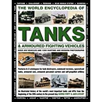 World Encyclopedia of Tanks & Armoured Fighting Vehicles: Over 400 Vehicles and 1200 Wartime and Modern Photographs