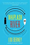 Front cover for the book Whiplash River: A Novel by Lou Berney