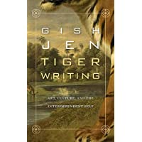 Tiger Writing: Art, Culture, and the Interdependent Self (The William E. Massey Sr. Lectures in American Studies)