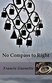No Compass to Right (Crater Lake Series Book 4) by [Guenette, Francis]