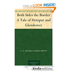 Both Sides The Border: A Tale Of Hotspur And Glendower... George Alfred Henty
