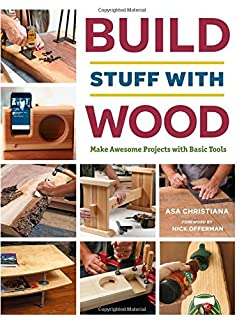 Book Cover: Build Stuff with Wood: Make Awesome Projects with Basic Tools