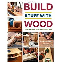 Build Stuff with Wood: Make Awesome Projects with Basic Tools