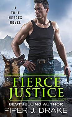 Fierce Justice (True Heroes Book 5)