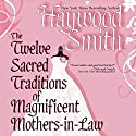 The Twelve Sacred Traditions of Magnificent Mothers-in-Law Audiobook by Haywood Smith Narrated by Erin Novotny