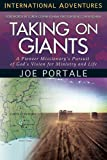 Taking On Giants: A Pioneer Missionary's Pursuit of God's Vision for Ministry and Life (International Adventures)