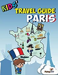 Kids' Travel Guide - Paris: Kids' enjoy the best of Paris with fascinating facts, fun activities, useful tips, quizzes and Leonardo!: 2 (Kids' Travel Guides)