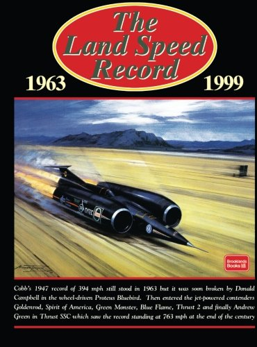 The Land Speed Record 1963-1999 Speed Records