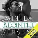 Absinthe Hörbuch von Winter Renshaw Gesprochen von: Douglas Berger, Brooke Hayden