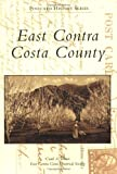 East Contra Costa County, Carol A. Jensen and East Contra Costa Historical Society, 0738547743