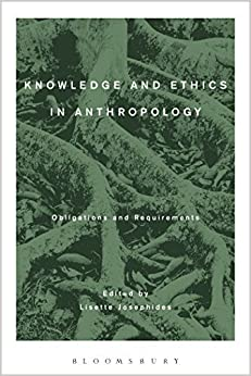 Book Knowledge and Ethics in Anthropology by Lisette Josephides (2015-11-19)