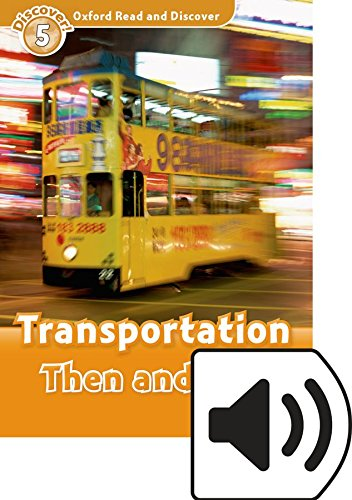 Download Oxford Read and Discover: Level 5: Transportation Then and Now Audio Pack PDF