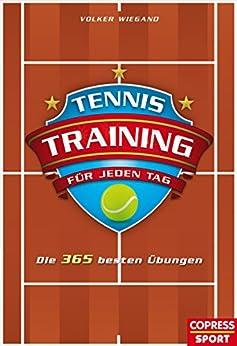 tennistraining f r jeden tag die 365 besten bungen german edition ebook volker. Black Bedroom Furniture Sets. Home Design Ideas