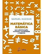 Matemática Básica - Para Administração, Economia, Contabilidade e Negócios