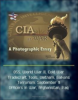cia at war a photographic essay   oss world war ii cold war  cia at war a photographic essay   oss world war ii cold war