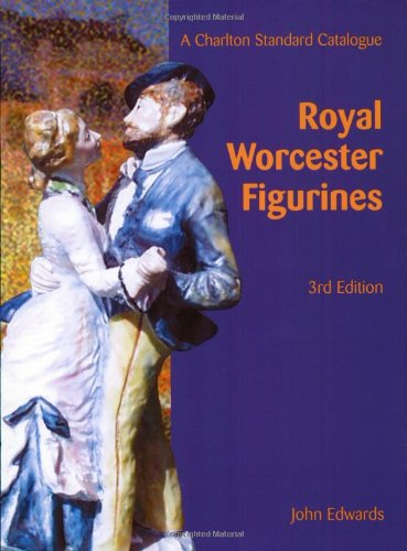 Worcester Figurines Royal - The Charlton Standard Catalogue of Royal Worcester Figurines (3rd Edition)
