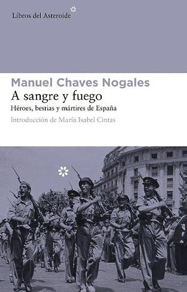 A sangre y fuego: Héroes, bestias y mártires de España (Libros del ...