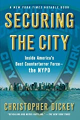 Securing the City: Inside America's Best Counterterror Force--The NYPD by Christopher Dickey (2010-02-09) Paperback