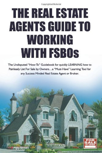 By-Scot-Kenkel-The-Real-Estate-Agents-Guide-to-Working-with-FSBOs-The-Undisputed-How-To-Guidebook-for-LEARNING-how-to-LIST-and-SELL-More-FSBOs-Volume-3