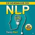 Die Geheimnisse des NLP Hörbuch von Danny Raid Gesprochen von: Michael Reffi