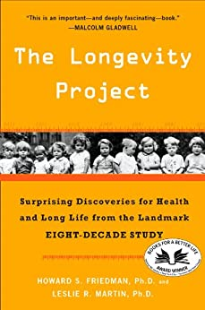 The Longevity Project: Surprising Discoveries for Health and Long Life from the Landmark Eight-Decade S tudy by [Friedman Ph.D., Howard S., Ph.D., Leslie R. Martin]