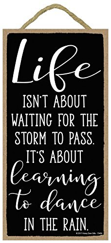 Life Isnt About Waiting for The Storm to Pass. Its About Learning to Dance in The Rain 5x10 inch Hanging,Wall Art, Decorative Wood Sign Home Decor by LOUISF