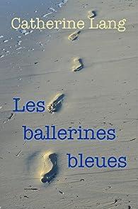 Les ballerines bleues par Catherine Lang