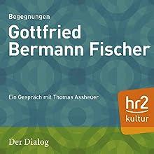 Gottfried Bermann Fischer (Der Dialog): Ein Gespräch mit Thomas Assheuer Radio/TV von Thomas Assheuer Gesprochen von: Thomas Assheuer, Gottfried Bermann Fischer