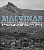 img - for Malvinas. Retratos y paisajes de guerra by Juan Travnik (2011-08-03) book / textbook / text book