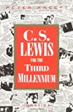 C. S. Lewis for the Third Millenium, Peter Kreeft, 0898705231