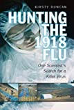 Hunting the  1918 Flu