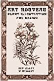 img - for Art Nouveau Plant Illustration and Design: Studies in Plant Form and Design book / textbook / text book