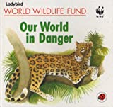 Our World in Danger, Gillian Dorfman and Tony Morris, 0721452175